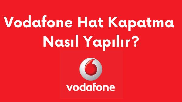 Vodafone Hat Kapatma Nasil Yapilir 1